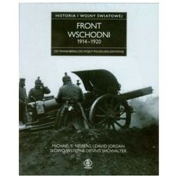 Front wschodni 1914-1920 Historia I wojny światowej. Od Tannenbergu do wojny polsko-bolszewickiej (opr. twarda)