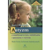 Pedagogika, Autyzm a niepełnosprawność intelektualna i opóźnienie w rozwoju (opr. miękka)