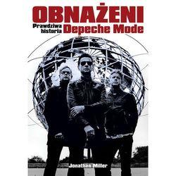 Obnażeni. Prawdziwa Historia Depeche Mode (opr. miękka)