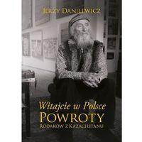 E-booki, Witajcie w Polsce Powroty Rodaków z Kazachstanu - Jerzy Danilewicz (MOBI)