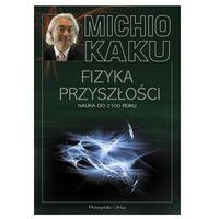 Fizyka, Fizyka przyszłości Nauka do 2100 roku (opr. miękka)