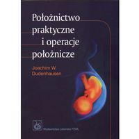 Książki medyczne, Położnictwo praktyczne i operacje położnicze (opr. miękka)