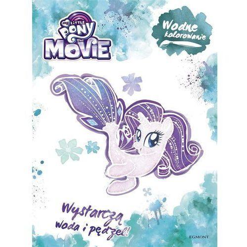 Kolorowanki, My Little Pony The Movie Wodne kolorowanie - Praca zbiorowa