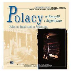 Muzyka źródeł - Polacy w Brazylii i Argentynie Vol. 15 - Polskie Radio