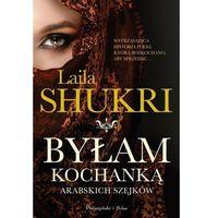Literatura kobieca, obyczajowa, romanse, Byłam kochanką arabskich szejków (opr. miękka)