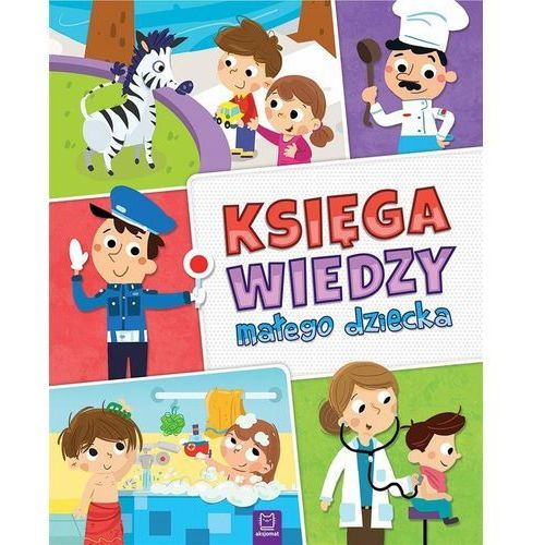 Książki dla dzieci, Księga wiedzy małego dziecka - Praca zbiorowa (opr. twarda)