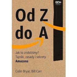 Od z do a. jak to zrobiliśmy? tajniki, zasady i sekrety amazona (opr. broszurowa)
