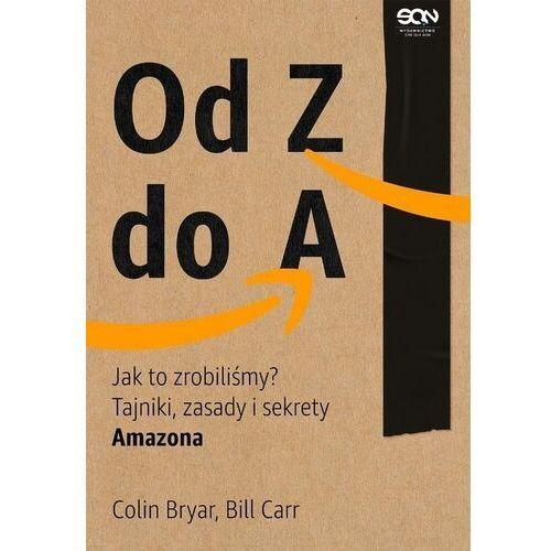 Biblioteka biznesu, Od z do a. jak to zrobiliśmy? tajniki, zasady i sekrety amazona (opr. broszurowa)