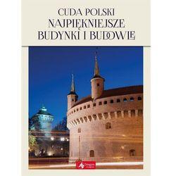 Cuda Polski. Najpiękniejsze budynki i budowle (opr. twarda)