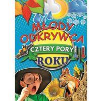 Książki dla dzieci, MŁODY ODKRYWCA CZTERY PORY ROKU - Opracowanie zbiorowe (opr. twarda)