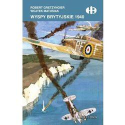 Wyspy brytyjskie 1940 - gretzyngier robert, matusiak wojtek (opr. broszurowa)