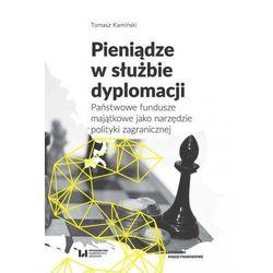 Pieniądze w służbie dyplomacji [Kamiński Tomasz] (opr. broszurowa)