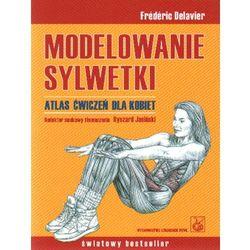 Modelowanie sylwetki Atlas ćwiczeń dla kobiet (opr. broszurowa)