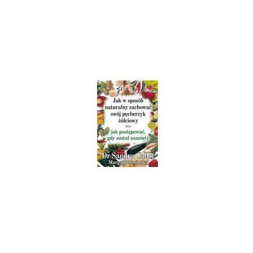 Książki medyczne, Jak w sposób naturalny zachować swój pęcherzyk... (opr. miękka)