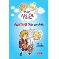 Książki dla dzieci, Anioł Stróż idzie do szkoły (opr. broszurowa)