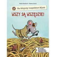 Książki dla dzieci, Na kłopoty inspektor Mysz Wszy są wszędzie! (opr. twarda)