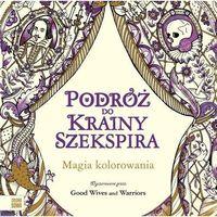Kolorowanki, Podróż do krainy Szekspira Kolorowanka - Galuchowska Natalia [red.]