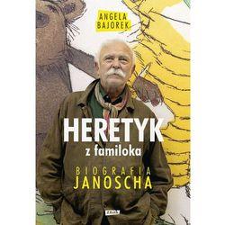 Heretyk z familoka. Biografia Janoscha - Dostawa zamówienia do jednej ze 170 księgarni Matras za DARMO (opr. broszurowa)