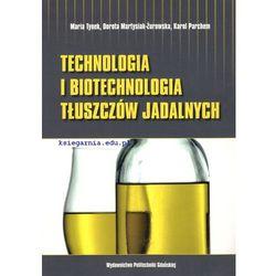 Technologia i biotechnologia tłuszczów jadalnych. Ćwiczenia laboratoryjne (opr. miękka)