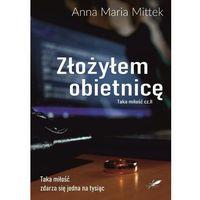 Literatura kobieca, obyczajowa, romanse, Złożyłem obietnicę - mittek anna maria