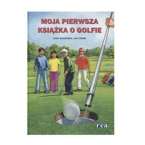 Albumy, MOJA PIERWSZA KSIĄŻKA O GOLFIE (opr. twarda)