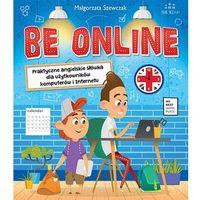 Książki dla dzieci, Be online - Praca zbiorowa (opr. miękka)