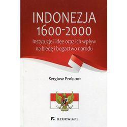 Indonezja 1600-2000 Instytucje i idee oraz ich wpływ na biedę i bogactwo narodu