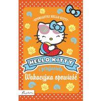 Książki dla dzieci, Hello Kitty i przyjaciele Wakacyjna opowieść (opr. broszurowa)