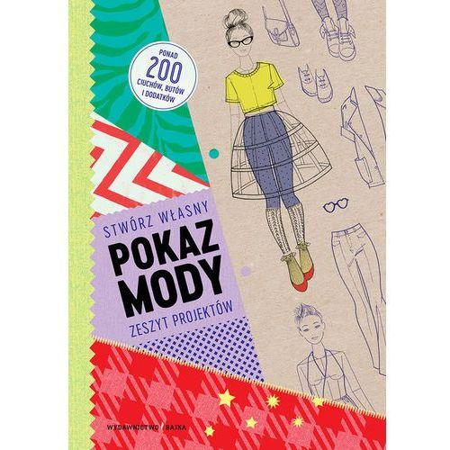 Książki dla dzieci, Pokaz mody Stwórz własny zeszyt projektów (opr. miękka)