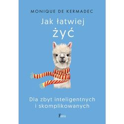 Jak łatwiej żyć - Monique de Kermadec - ebook