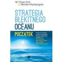 E-booki, Strategia błękitnego oceanu. Początek - W. Chan Kim, Renee Mauborgne (EPUB)