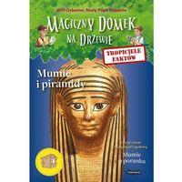 Książki dla dzieci, Tropiciele faktów Mumie i piramidy - Osborne Will, Osborne Mary Pope (opr. miękka)