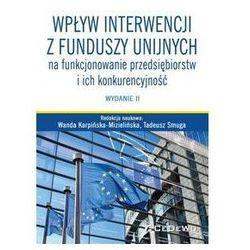Wpływ interwencji z funduszy unijnych na funkcjonowanie przedsiębiorstw i ich konkurencyjność (opr. broszurowa)