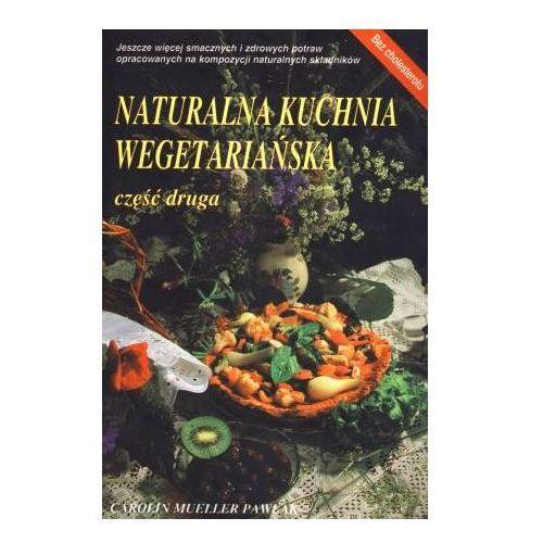 Książki medyczne, Naturalna Kuchnia Wegetariańska. Część 2 (opr. broszurowa)
