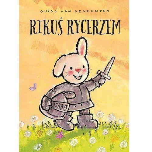 Książki dla dzieci, Rikuś rycerzem (opr. twarda)