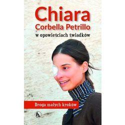 Chiara Corbella Petrillo w opowieściach świadków. Droga małych kroków (opr. broszurowa)