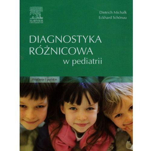 Książki medyczne, Diagnostyka różnicowa w pediatrii (opr. twarda)