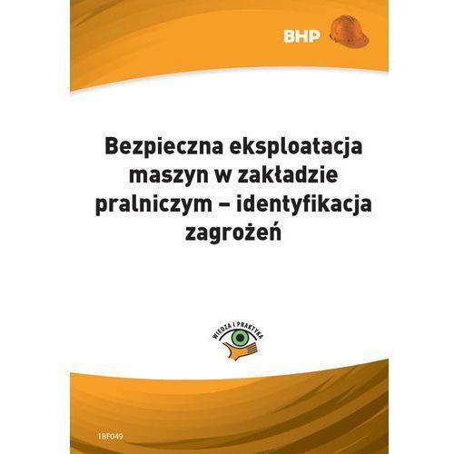 E-booki, Bezpieczna eksploatacja maszyn w zakładzie pralniczym - identyfikacja zagrożeń - Waldemar Klucha (PDF)