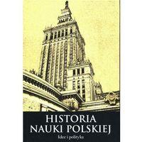 Publicystyka, eseje, polityka, Histora nauki polskiej Tom 10 Część 3 Idee i polityka - Leszek Zasztowt - ebook