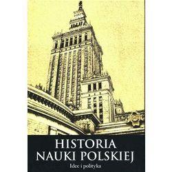 Histora nauki polskiej Tom 10 Część 3 Idee i polityka - Leszek Zasztowt - ebook