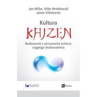 Biblioteka biznesu, Kultura Kaizen - Miller Jon, Villafuerte Jaime, Wroblewski Mike (opr. broszurowa)