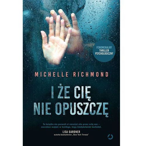 Książki horrory i thrillery, I ŻE CIĘ NIE OPUSZCZĘ (opr. broszurowa)