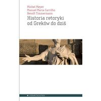 Literaturoznawstwo, Historia retoryki od Greków do dziś (opr. miękka)