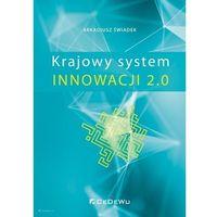 Biblioteka biznesu, Krajowy System Innowacji 2.0 - Arkadiusz Świadek - książka (opr. broszurowa)