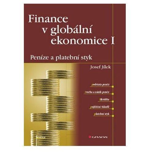 Pozostałe książki, Finance v globální ekonomice I - Peníze a platební styk Josef Jílek