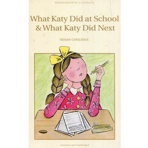 Literatura młodzieżowa, What Katy Did at School What Katy Did Next (opr. miękka)