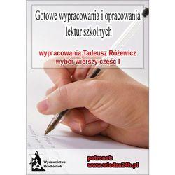 """Wypracowania - Tadeusz Różewicz """"Wybór wierszy - część I"""" - Praca zbiorowa"""