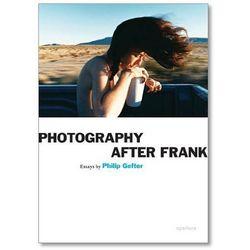 Photography After Frank (opr. miękka)