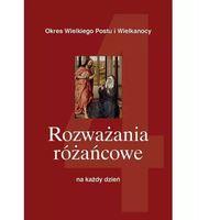Książki religijne, Rozważania Różańcowe na Każdy Dzień Tom 4 (opr. twarda)