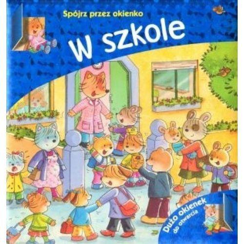 Książki dla dzieci, W szkole. Spójrz przez okienko (opr. twarda)